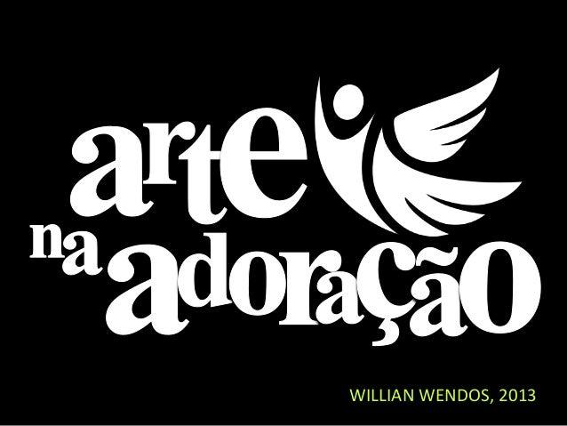 WILLIAN WENDOS, 2013