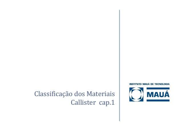 Classificação dos Materiais Callister cap.1