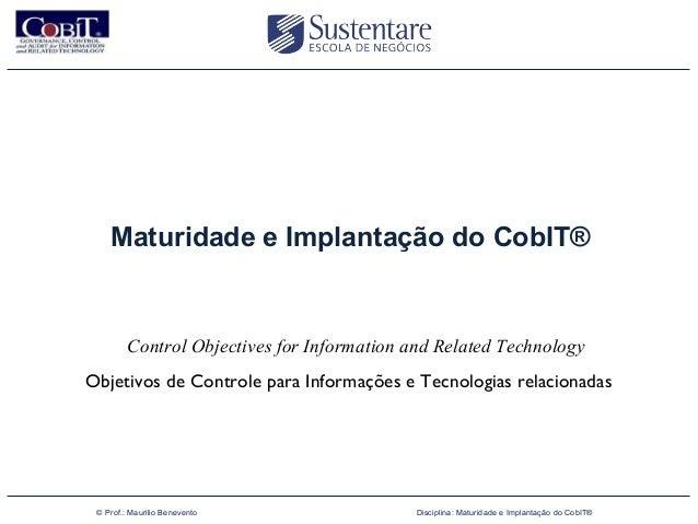 Maturidade e Implantação do CobIT®                Control Objectives for Information and Related Technology      Objetivos...