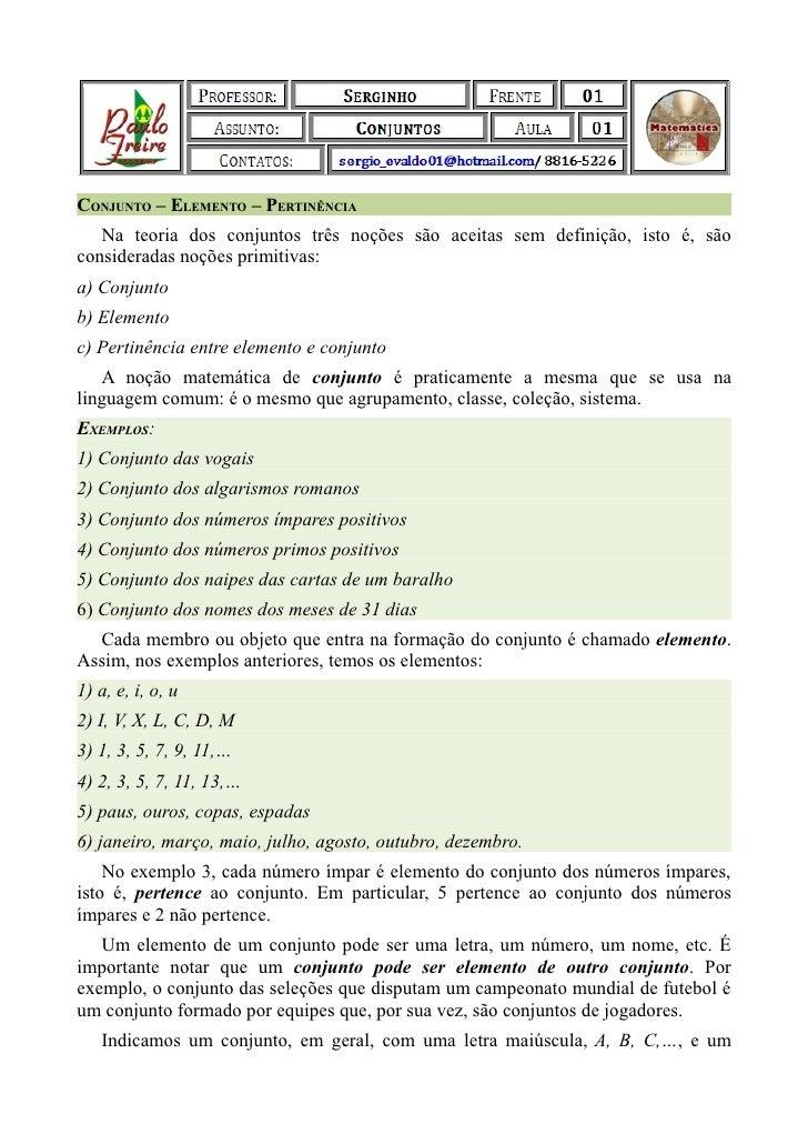 CONJUNTO – ELEMENTO – PERTINÊNCIA   Na teoria dos conjuntos três noções são aceitas sem definição, isto é, sãoconsideradas...