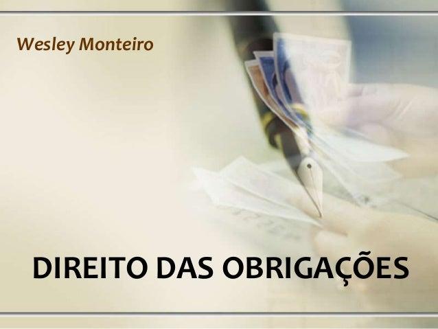 Wesley Monteiro  DIREITO DAS OBRIGAÇÕES