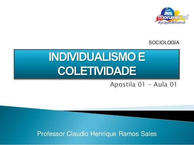 Apostila 01 - Aula 01 Professor Claudio Henrique Ramos Sales SOCIOLOGIA