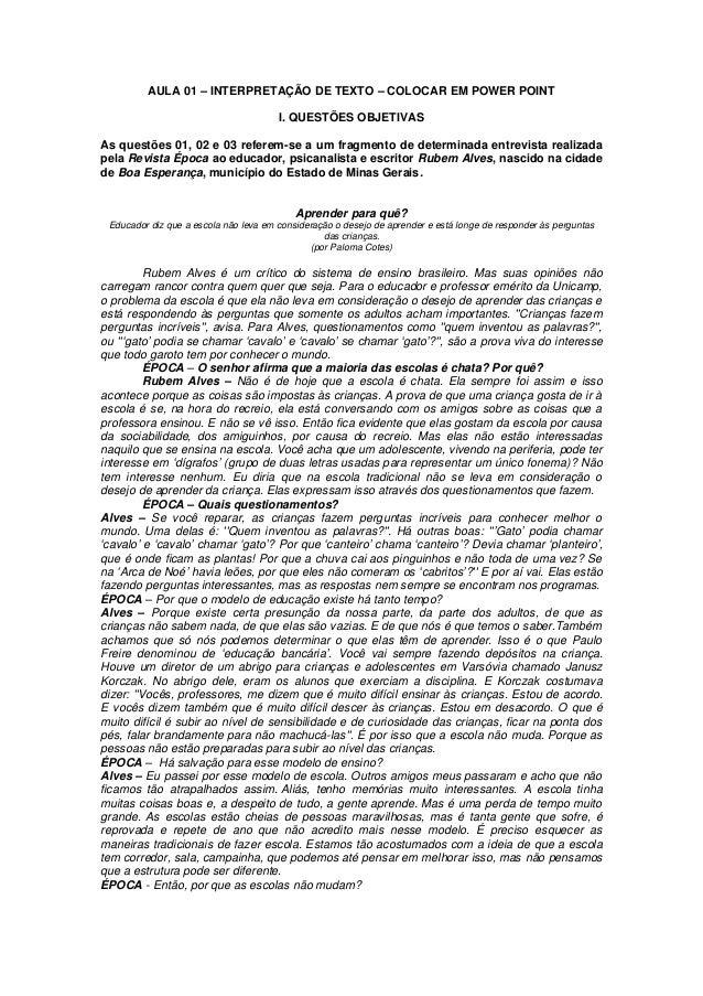 AULA 01 – INTERPRETAÇÃO DE TEXTO – COLOCAR EM POWER POINTI. QUESTÕES OBJETIVASAs questões 01, 02 e 03 referem-se a um frag...