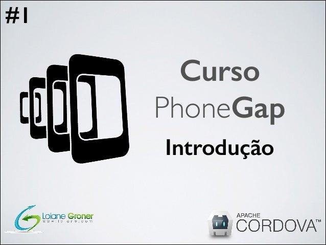 #1  Curso PhoneGap Introdução