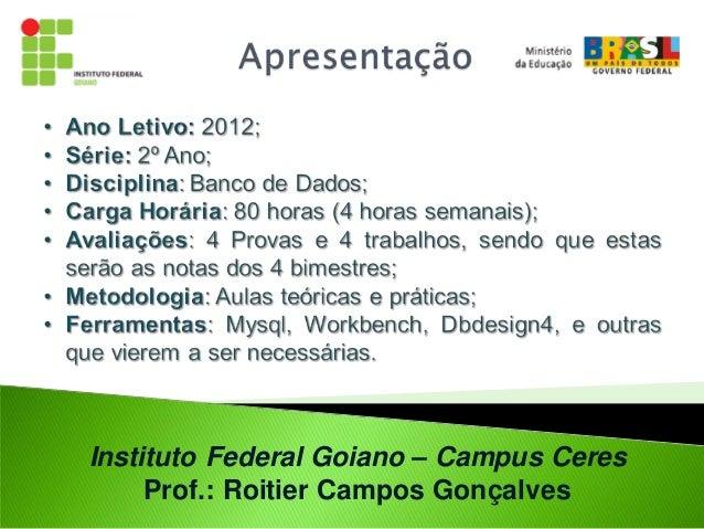 Instituto Federal Goiano – Campus Ceres     Prof.: Roitier Campos Gonçalves