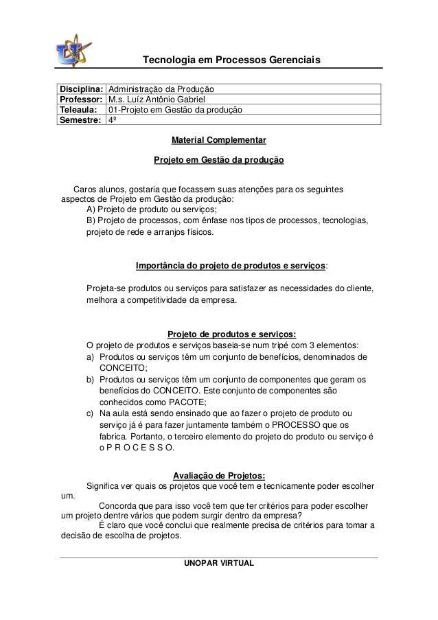 UNOPAR VIRTUAL Tecnologia em Processos Gerenciais Disciplina: Administração da Produção Professor: M.s. Luíz Antônio Gabri...