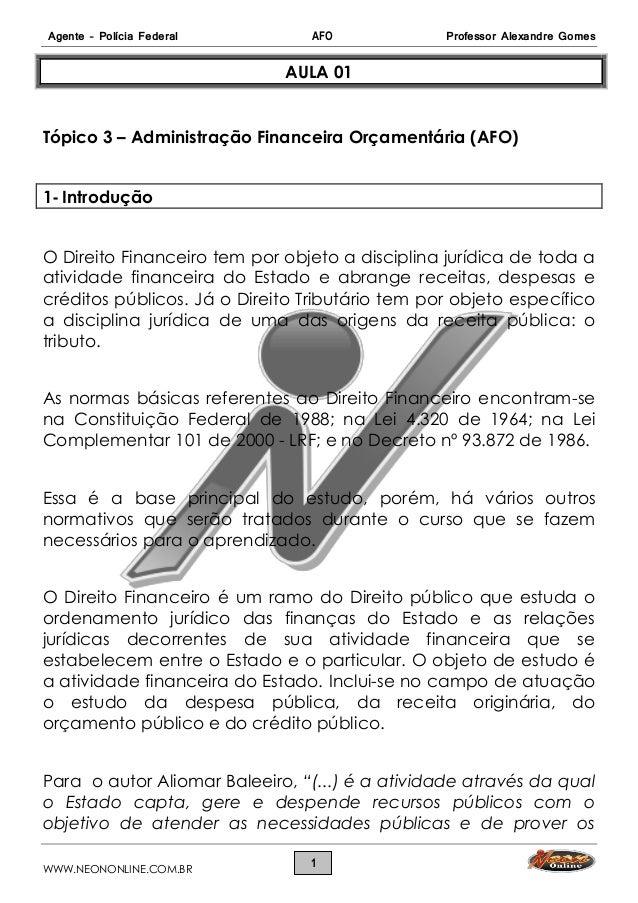 Agente – Polícia Federal AFO Professor Alexandre Gomes WWW.NEONONLINE.COM.BR 1 AULA 01 Tópico 3 – Administração Financeira...