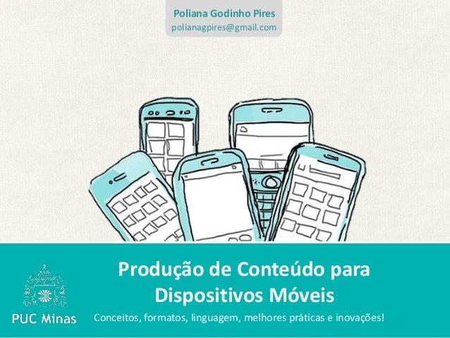 Poliana Godinho Pires                polianagpires@gmail.com     Produção de Conteúdo para        Dispositivos MóveisConce...