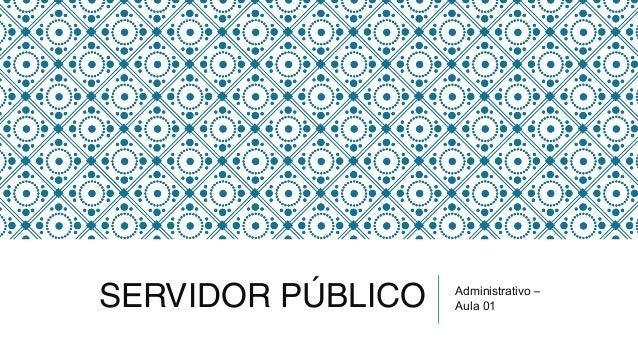 SERVIDOR PÚBLICO Administrativo – Aula 01