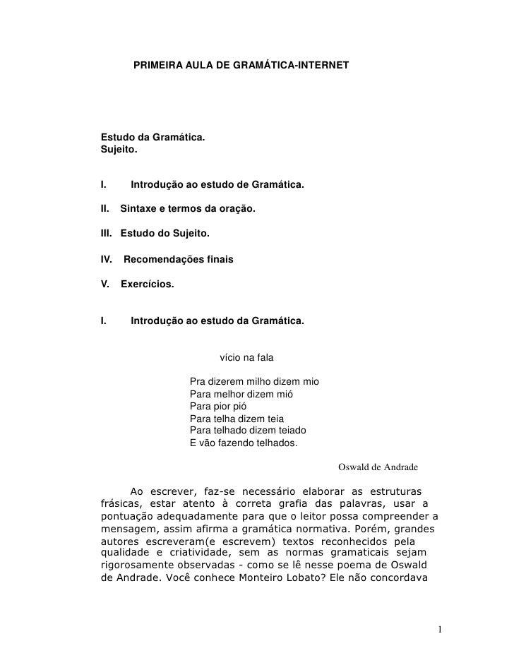 PRIMEIRA AULA DE GRAMÁTICA-INTERNETEstudo da Gramática.Sujeito.I.      Introdução ao estudo de Gramática.II.   Sintaxe e t...