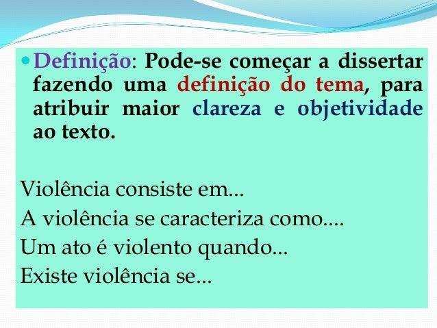  Comparação: Tem-se também a opção decomeçar, buscando uma definição do tema porcomparação.Atribui-se a violência como......