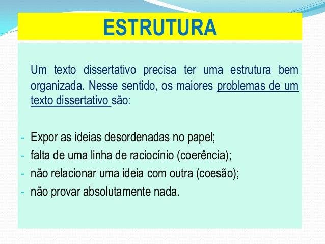 => As partes da dissertação devemestar bem definidas e intimamenteligadas.=> O modo de se estruturar a redaçãoé o que mais...