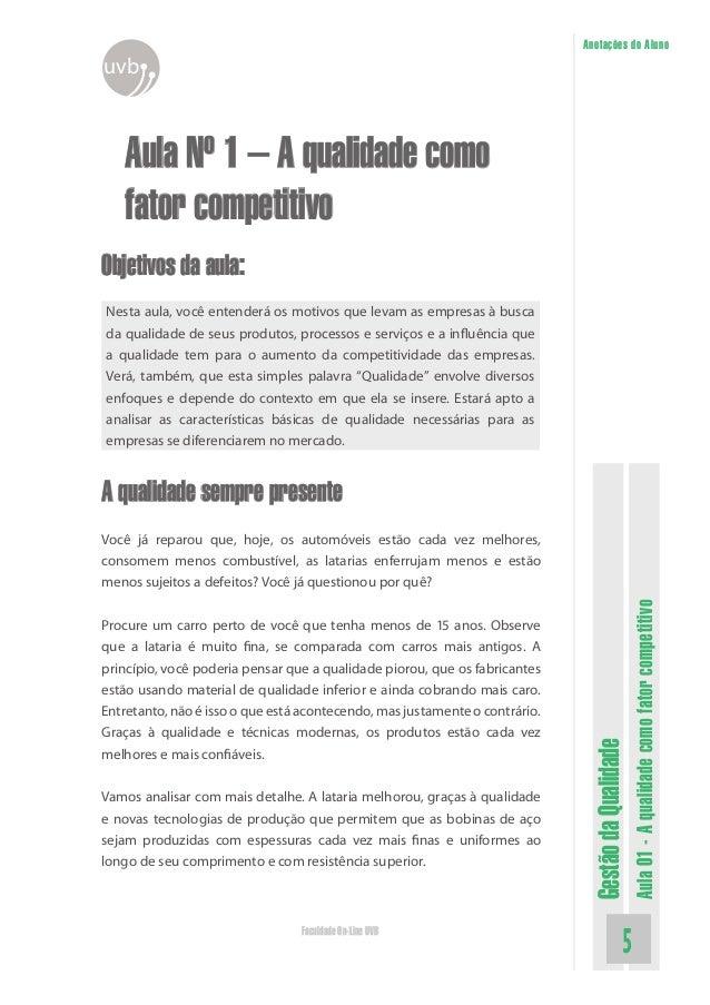 GestãodaQualidade Aula01-Aqualidadecomofatorcompetitivo Faculdade On-Line UVB Anotações do Aluno uvb Aula Nº 1 – A qualida...