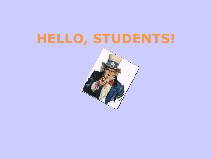 HELLO, STUDENTS!