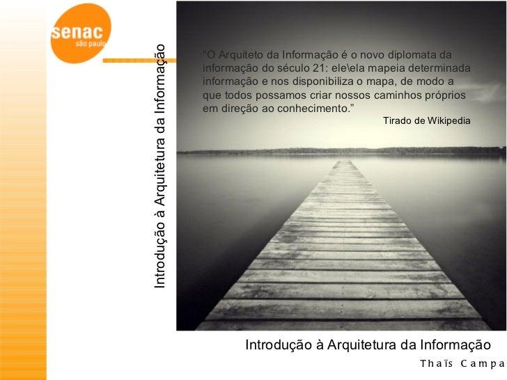"""Introdução à Arquitetura da Informação                                         """"O Arquiteto da Informação é o novo diploma..."""