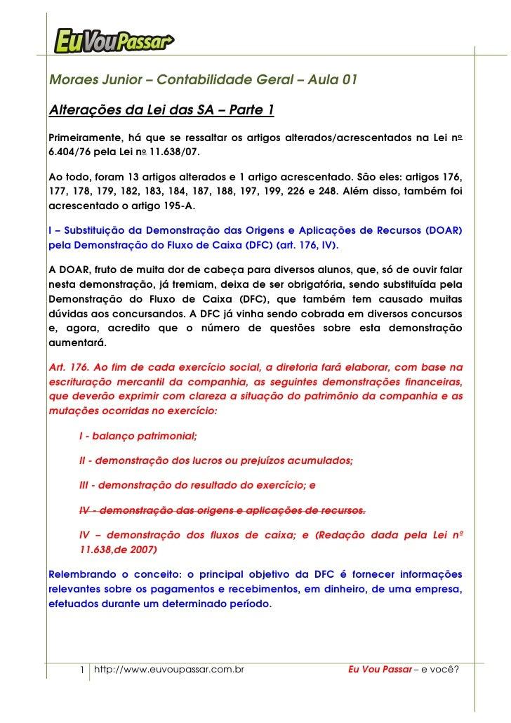 Moraes Junior – Contabilidade Geral – Aula 01  Alterações da Lei das SA – Parte 1 Primeiramente, há que se ressaltar os ar...