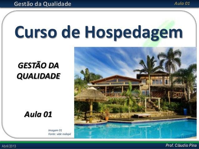 Gestão da Qualidade                  Aula 01        Curso de Hospedagem             GESTÃO DA             QUALIDADE       ...