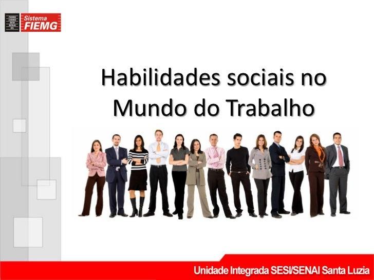 Habilidades sociais no Mundo do Trabalho