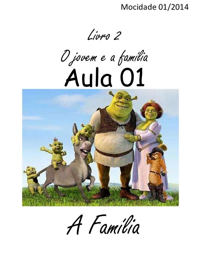 Mocidade 01/2014  Livro 2 O jovem e a família  Aula 01  A Família
