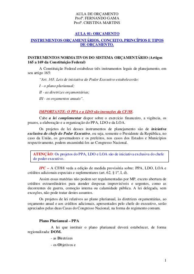 AULA DE ORÇAMENTO Profº. FERNANDO GAMA Profª. CRISTINA MARTINS 1 AULA 01: ORÇAMENTO INSTRUMENTOS ORÇAMENTÁRIOS, CONCEITO, ...