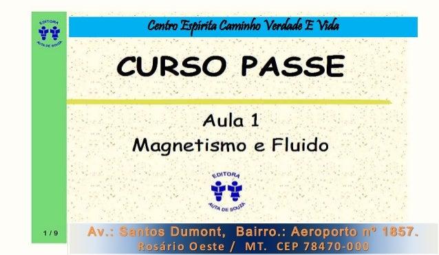 Centro Espírita Caminho Verdade E Vida Av.: Santos Dumont, Bairro.: Aeroporto nº 1857. Rosário Oeste / MT. CEP 78470-000