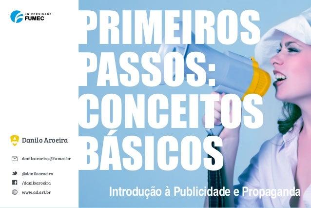 PRIMEIROS                         PASSOS:                         CONCEITOS                         BÁSICOSDanilo Aroeirad...