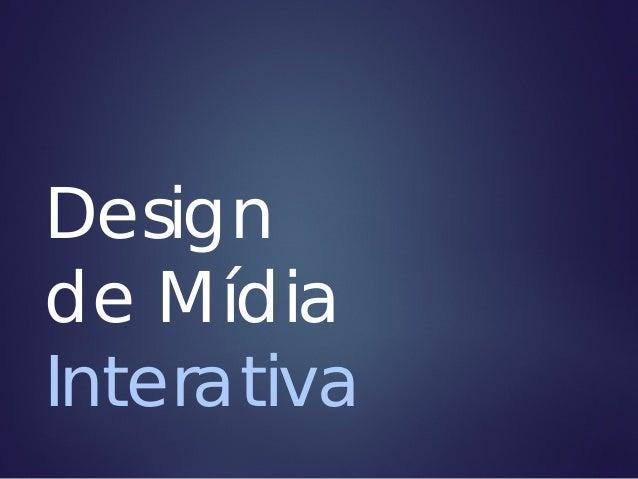 Design de Mídia Interativa