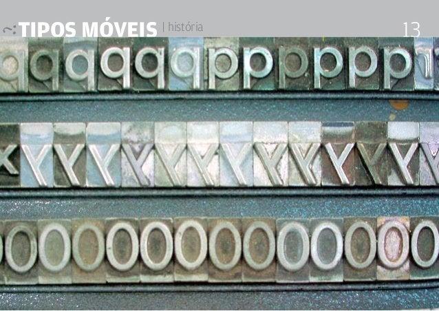 tipos móveis | história Design Editorial 4 Professor Fabio Silveira 13
