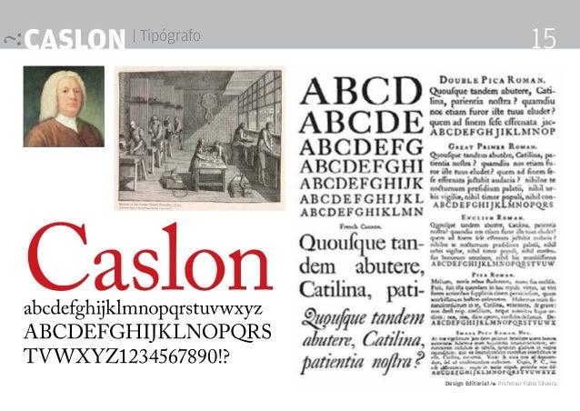 Caslon | Tipógrafo Design Editorial 4 Professor Fabio Silveira 15