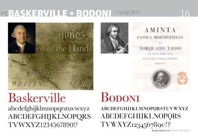 Baskerville • Bodoni | Tipógrafos Design Editorial 4 Professor Fabio Silveira 16