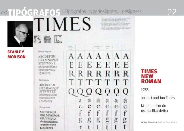 tipógrafos | Tipógrafos, typedesigners... designers Stanley Morison 22 Times new roman 1932. Jornal Londrino Times Marcou ...