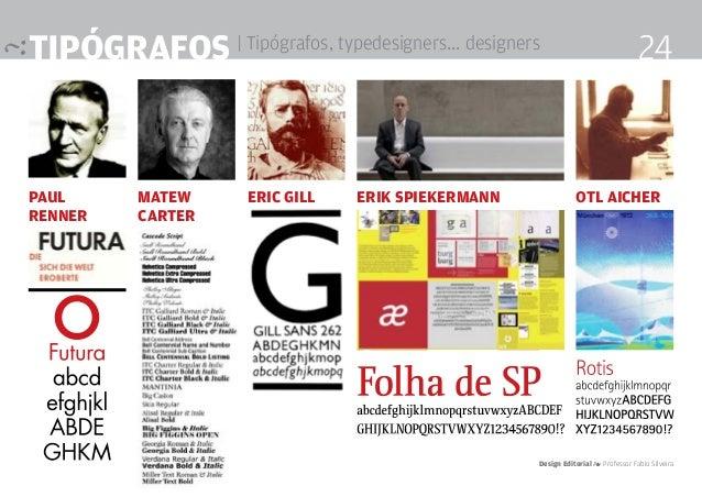 tipógrafos | Tipógrafos, typedesigners... designers Paul Renner Matew carter Eric Gill Erik Spiekermann Otl Aicher Design ...