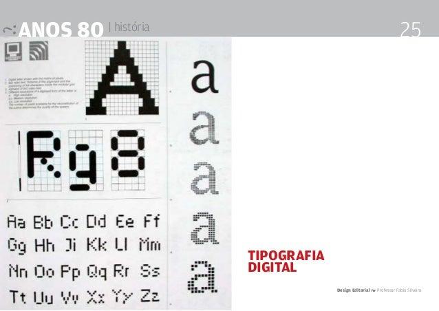 anos 80 | história 25 Tipografia Digital Design Editorial 4 Professor Fabio Silveira