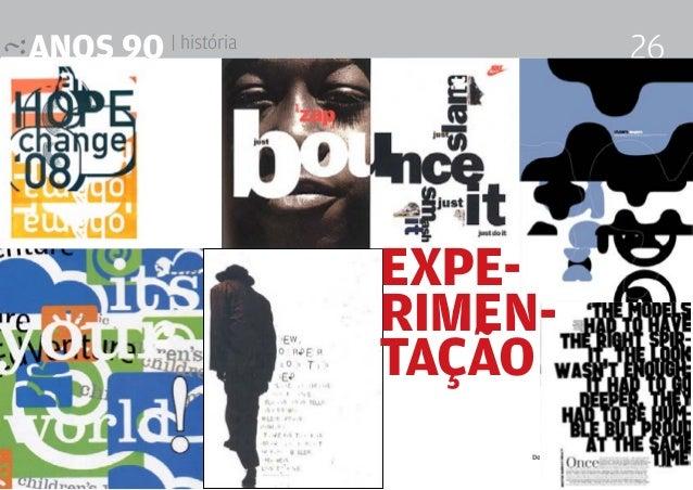 anos 90 | história 26 Design Editorial 4 Professor Fabio Silveira Expe- rimen- tação