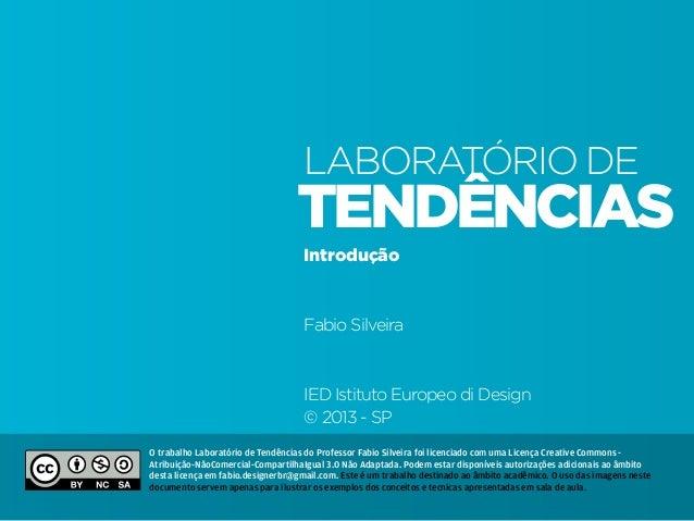 Projeto Gráfico • | IED | BR | SP | Fabio Silveira Design Gráfico1 tendências laboratório de Introdução Fabio Silveira IED...