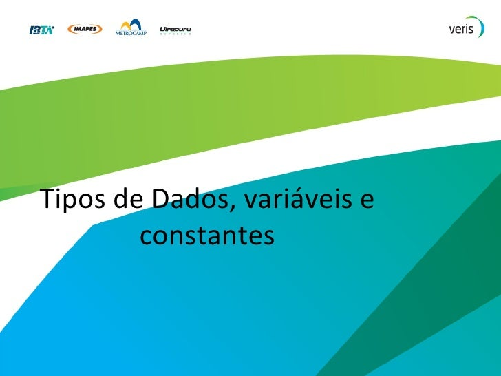 Tipos de Dados, variáveis e constantes