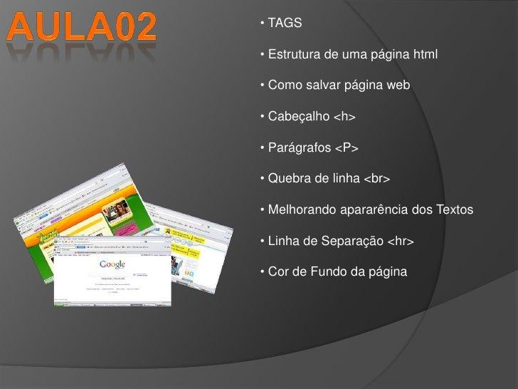 Aula02<br /><ul><li> TAGS