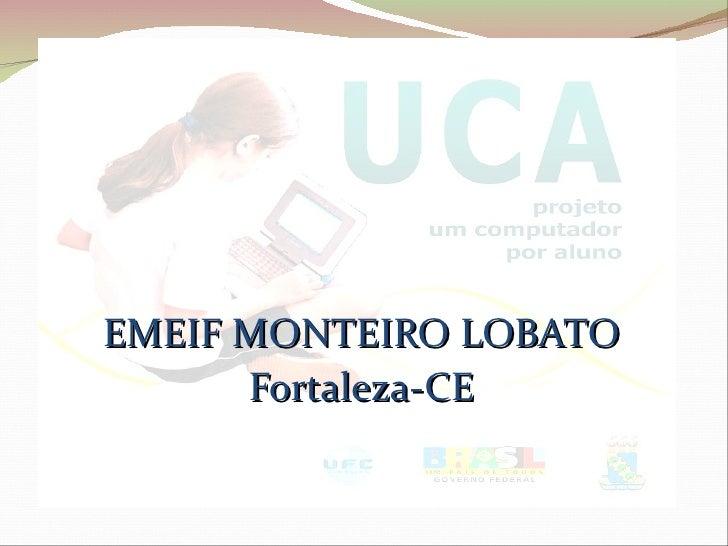 EMEIF MONTEIRO LOBATO Fortaleza-CE