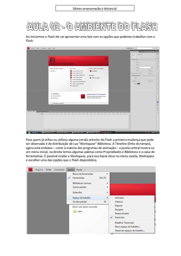 Silotec programação à distancia!Ao iniciarmos o Flash ele vai apresentar uma tela com as opções que podemos trabalhar com ...