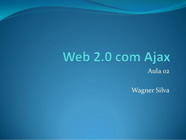 Aula 02Wagner Silva
