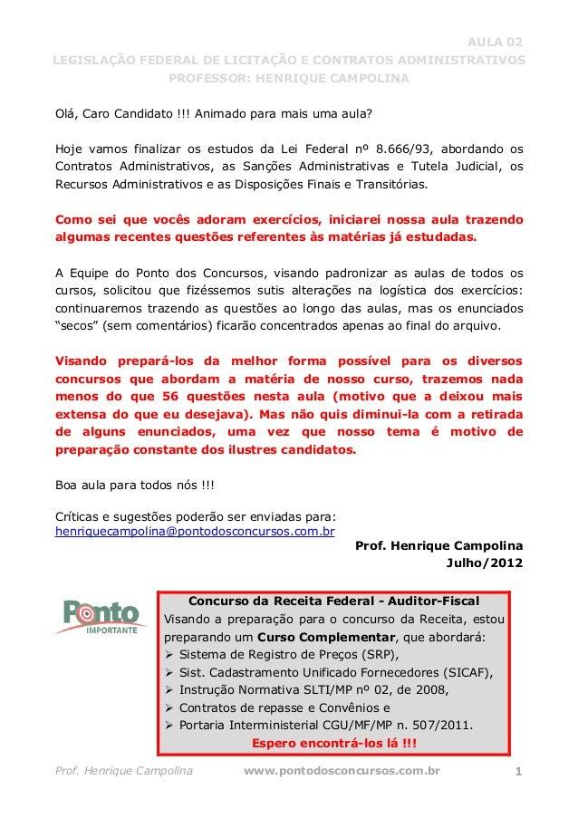 AULA 02 LEGISLAÇÃO FEDERAL DE LICITAÇÃO E CONTRATOS ADMINISTRATIVOS PROFESSOR: HENRIQUE CAMPOLINA Prof. Henrique Campolina...