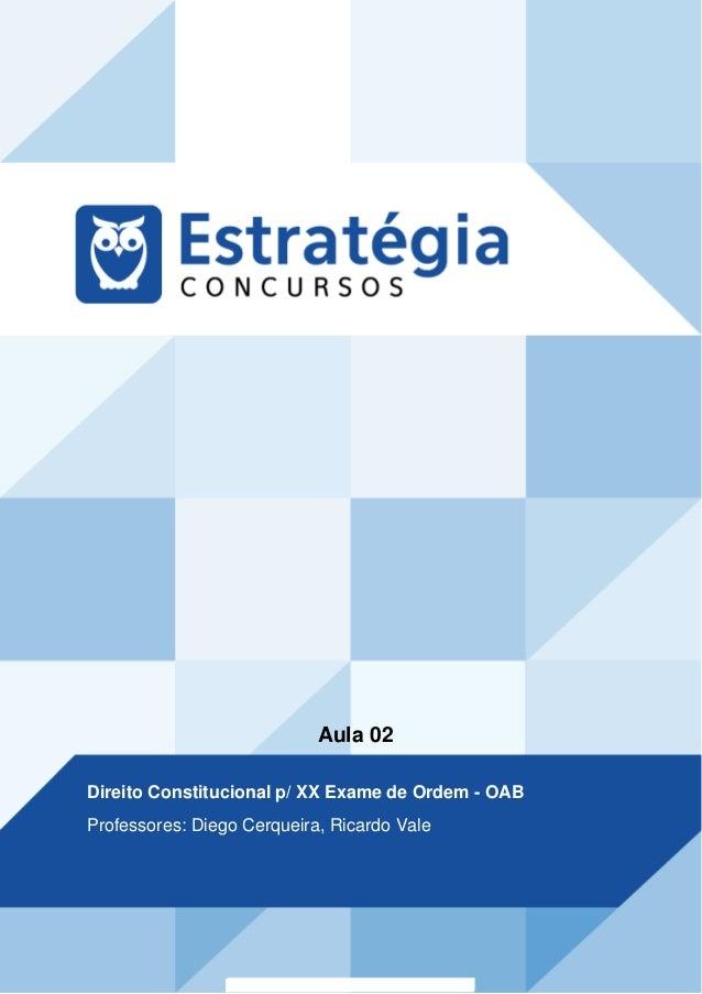 Aula 02 Direito Constitucional p/ XX Exame de Ordem - OAB Professores: Diego Cerqueira, Ricardo Vale