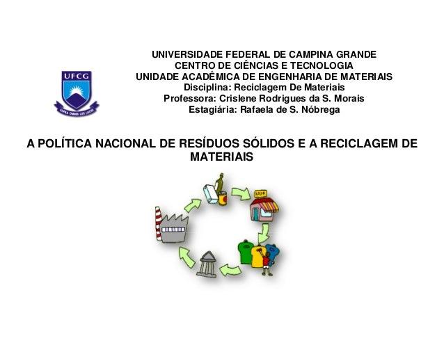 UNIVERSIDADE FEDERAL DE CAMPINA GRANDE CENTRO DE CIÊNCIAS E TECNOLOGIA UNIDADE ACADÊMICA DE ENGENHARIA DE MATERIAIS Discip...