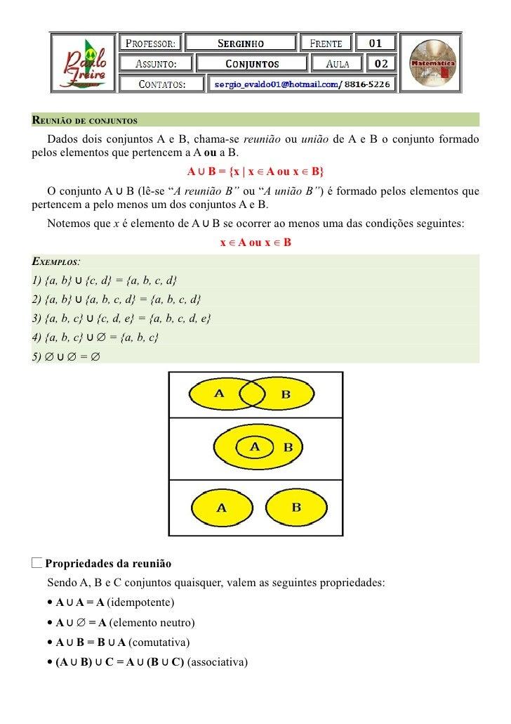 REUNIÃO DE CONJUNTOS   Dados dois conjuntos A e B, chama-se reunião ou união de A e B o conjunto formadopelos elementos qu...