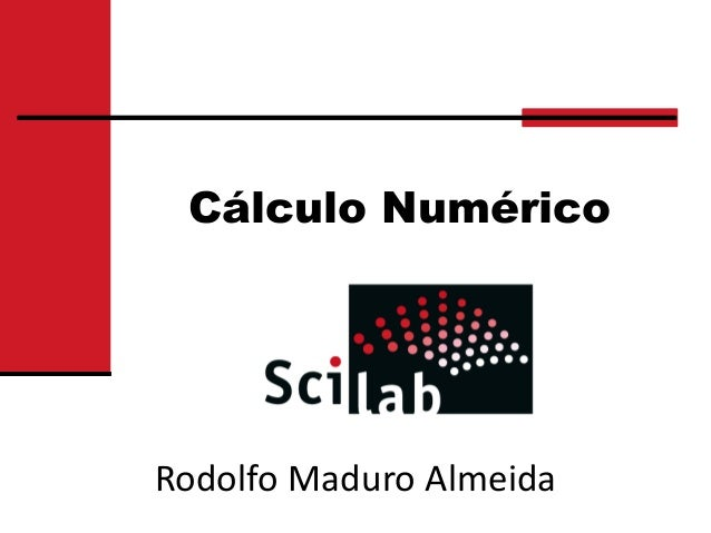 Cálculo NuméricoRodolfo Maduro Almeida