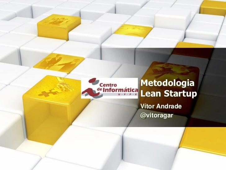 MetodologiaLean StartupVítor Andrade@vitoragar