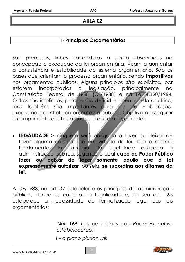 Agente – Polícia Federal AFO Professor Alexandre Gomes WWW.NEONONLINE.COM.BR 1 AULA 02 1- Princípios Orçamentários São pre...