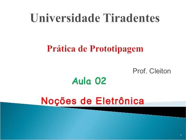 Prof. Cleiton Noções de Eletrônica 1