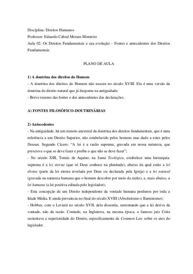 Disciplina: Direitos HumanosProfessor: Eduardo Cabral Moraes MonteiroAula 02: Os Direitos Fundamentais e sua evolução – Fo...