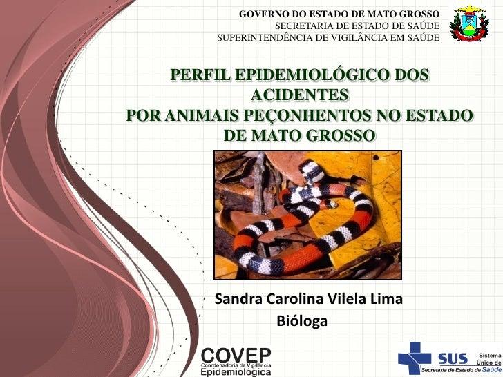 GOVERNO DO ESTADO DE MATO GROSSO                  SECRETARIA DE ESTADO DE SAÚDE        SUPERINTENDÊNCIA DE VIGILÂNCIA EM S...